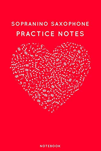 Sopranino saxophone Practice Notes: Red Heart Shaped Musical Notes Dancing Notebook for Serious Dance Lovers - 6'x9' 100 Pages Journal (Instrument Book Series, Band 422)