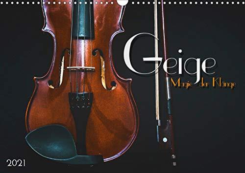 Geige - Magie der Klänge (Wandkalender 2021 DIN A3 quer)
