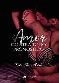 Amor contra todo pronóstico par Kevin Pérez