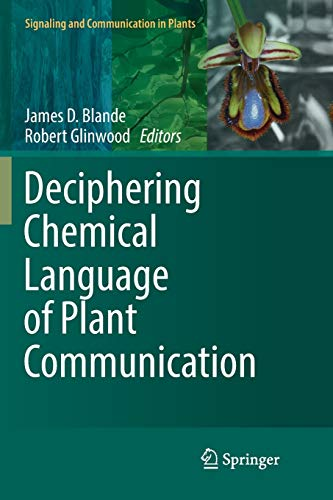 Deciphering Chemical Language of Plant Communication (Signaling and Communication in Plants)