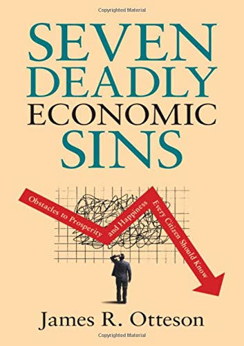 Compare Textbook Prices for Seven Deadly Economic Sins: Obstacles to Prosperity and Happiness Every Citizen Should Know  ISBN 9781108843379 by Otteson, James R.