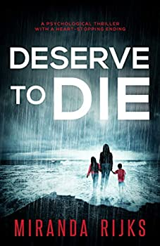 Deserve to Die  A psychological thriller with a heart-stopping ending
