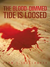 The Blood-Dimmed Tide Is Loosed