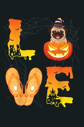 Moon Flip Flop Bat Spider Pumpkin LOVE Pug Halloween Day: Notebook Planner - 6x9 inch Daily Planner Journal, To Do List Notebook, Daily Organizer, 114 Pages