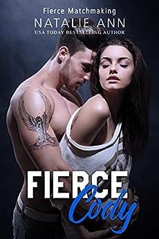 Fierce-Cody (Fierce Matchmaking Book 3) by [Natalie  Ann]