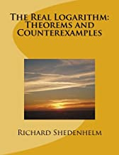 The Real Logarithm: Theorems and Counterexamples (Precalculus Student Resources)