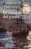 La canción del pirata: Vida y embarques del bribón Cantueso (El Libro De Bolsillo - Literatura)