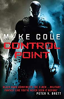Control Point: A thrilling military fantasy to set your pulse racing (Shadow Ops Book 1) by [Myke Cole]