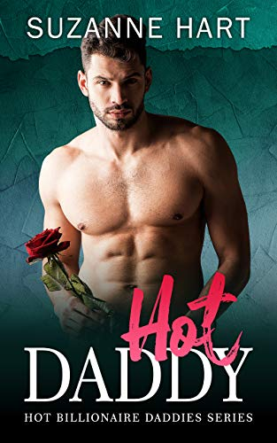 Hot Daddy: An Older Man Younger Woman Pregnancy Romance (Hot Billionaire Daddies Book 4)