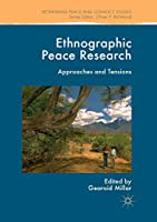 Ethnographic Peace Research: Approaches and Tensions (Rethinking Peace and Conflict Studies)