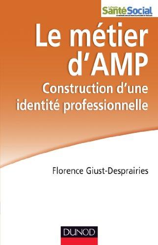 Le métier d'AMP - Construction d'une identité professionnelle: Construction d'une identité professionnelle