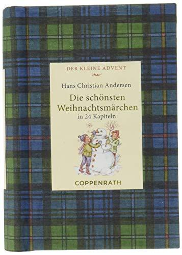 Kleine Klassiker - Die schönsten Weihnachtsmärchen: in 24 Kapiteln