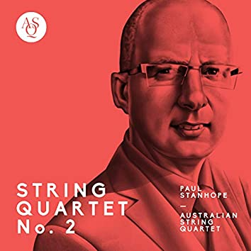 Paul Stanhope: String Quartet No. 2