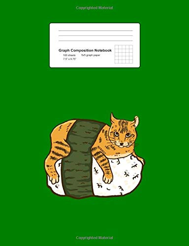 Graph Composition Notebook: Cat Sushi Roll Funny  Japanese...