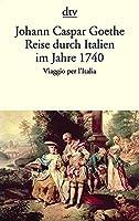 Reise durch Italien im Jahre 1740: Viaggio per l'Italia