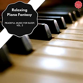 Relaxing Piano Fantasy - Peaceful Music For Sleep, Vol. 2