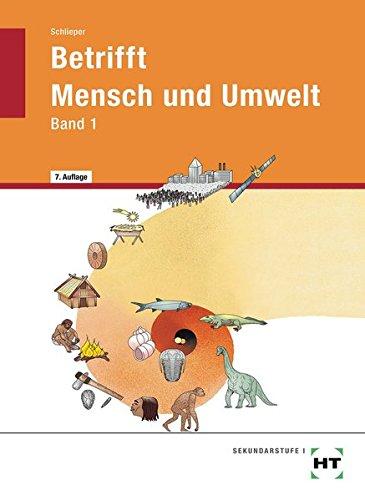 Betrifft Mensch und Umwelt - Band 1: Lehrbuch: Realschule 7./8. Schuljahr