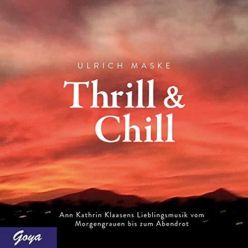 Thrill & Chill. Ann Kathrin Klaasens Lieblingsmusik vom Morgengrauen bis zum Abendrot