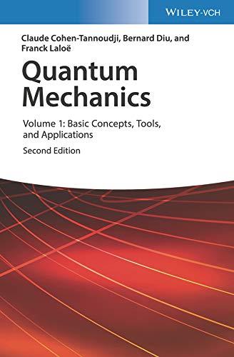 Quantum Mechanics, Volume 1: Basic …