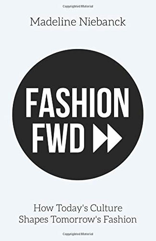 矛盾する合理化検索エンジンマーケティングFashion Fwd: How Today's Culture Shapes Tomorrow's Fashion