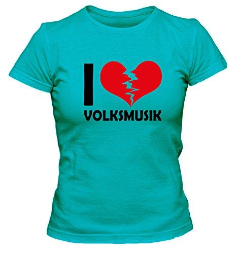 I Don\'t Love Volksmusik Fun Damen T-Shirt, Größe:XL;Farbe:türkis