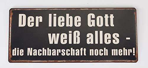 Lafinesse em2255 Schild - Metallschild - Der Liebe Gott weiß Alles - Die Nachbarschaft noch mehr ! Vintage Look 30,5 x 13 cm