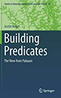 Building Predicates: The View from Palauan (Studies in Natural Language and Linguistic Theory (92))