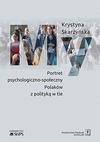 My Portret psychologiczno-społeczny Polaków z polityką w tle