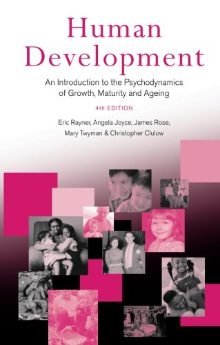 Human Development: An Introduction to the Psychodynamics of Growth, Maturity and Ageing