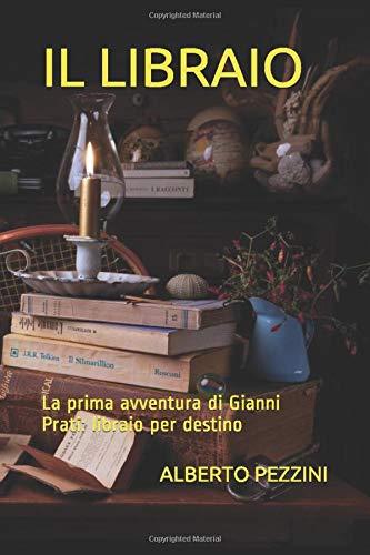 IL LIBRAIO: La prima avventura di Gianni Prati: libraio per destino
