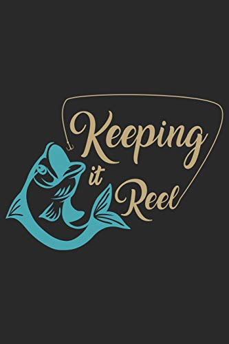 Keeping it reel: Fishing Log Book for kids and men, 120 pages notebook where you can note your daily fishing experience, memories and others fishing related notes.