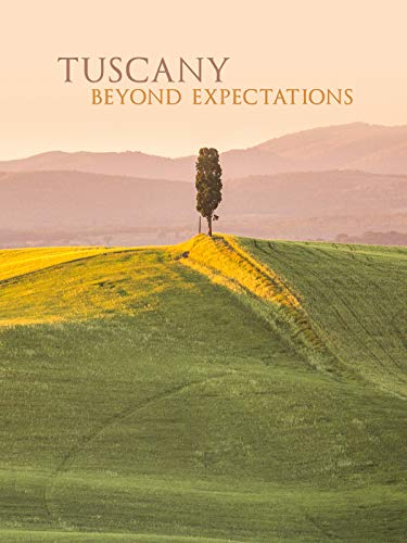 Tuscany Beyond Expectations