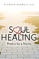 Soul Healing: Poetry by a Nurse