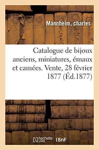 Catalogue de bijoux anciens, miniatures, émaux et camées. Vente, 28 février 1877