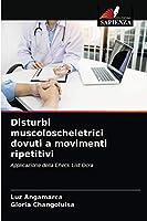 Disturbi muscoloscheletrici dovuti a movimenti ripetitivi