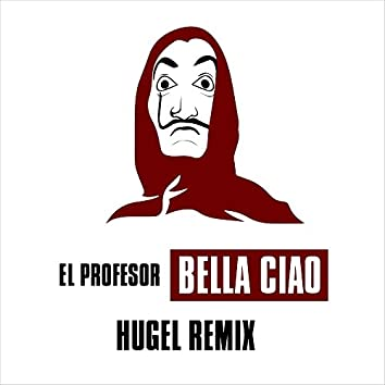 Bella Ciao [HUGEL Remix]
