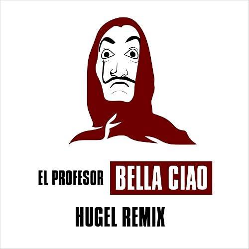 El Profesor & HUGEL