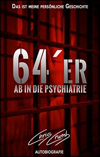 64er: Ab in die Psychiatrie (64er - § 64)