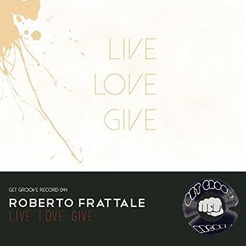 Live Love Give