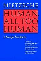 Human, All Too Human Menschliches, Allzumenschliches: A Book for Free Spirits