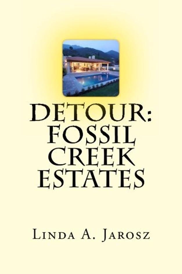 Detour: Fossil Creek Estates