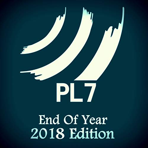PL7 End Of Year 2018 Edition
