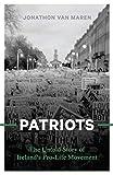 PATRIOTS The Untold Story of Ireland s Pro-Life Movement