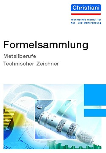 Formelsammlung: Metallberufe - Technisches Zeichnen