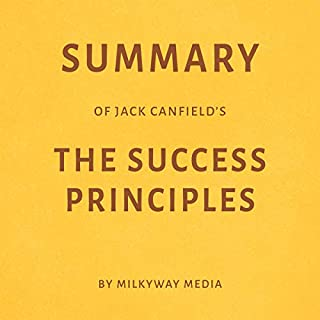 Summary of Jack Canfield's The Success Principles by Milkyway Media audiobook cover art