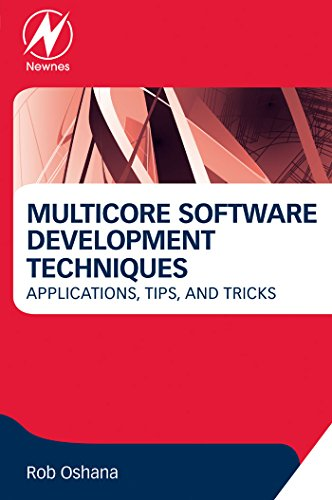 Multicore Software Development Techniques: Applications, Tips, and Tricks (Newnes Pocket Books) (English Edition)