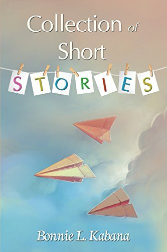 Collection of Short Stories by Bonnie L Kabana (2015-01-01)