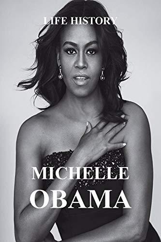 LIFE HISTORY: MICHELLE OBAMA (English Edition)