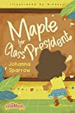 Maple for Class President (Little Miss Maple Book 2)