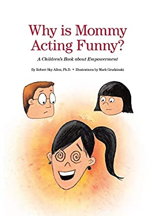 Why Is Mommy Acting Funny?
